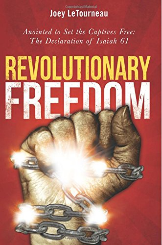 Revolutionary Freedom Anointed Captives Declaration