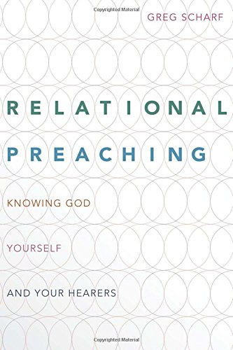 Relational Preaching: Knowing God, His Word, and Your Hearers