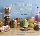 Can It, Bottle It, Smoke It, Karen Solomon, 158008575X