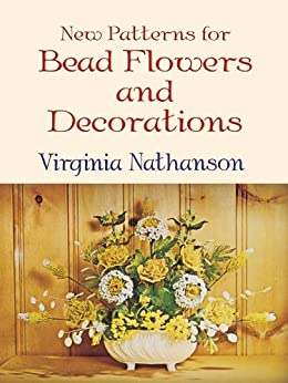 New patterns for bead flowers and decorations ebook for Decorate with flowers amazon