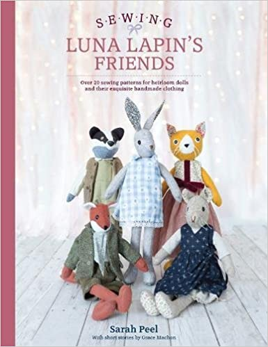 Sewing Luna Lapin\'s Friends: Over 20 sewing patterns for heirloom ...