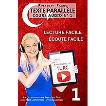 Apprendre le turc | Écoute facile | Lecture facile | Texte parallèle COURS AUDIO N° 1: Lire et écouter des Livres en Turc (AUDIO FACILE | LECTURE FACILE | APPRENTISSAGE FACILE) (French Edition)