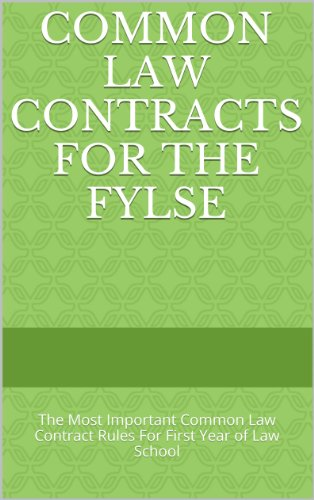 Common Law Contracts For The FYLSE: Rules, definitions, essay tutoring (e law book)