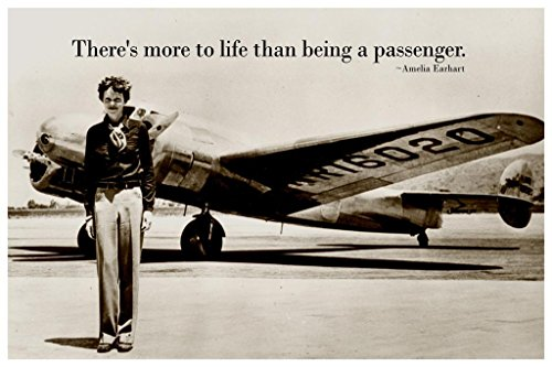 Theres More to Life Than Being A Passenger Amelia Earhart Qu