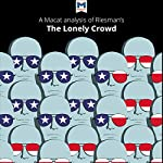 A Macat Analysis of David Riesman's The Lonely Crowd: A Study of the Changing American Character | Jarrod Homer