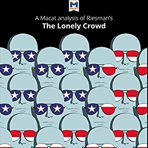 A Macat Analysis of David Riesman's The Lonely Crowd Hörbuch
