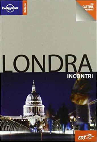 Londra Incontri (Lonely Planet Encounter Guides)