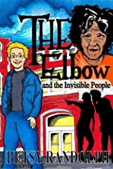 The Elbow and the Invisible People (The Noah Pool Adventure Series) (Volume 1) Paperback