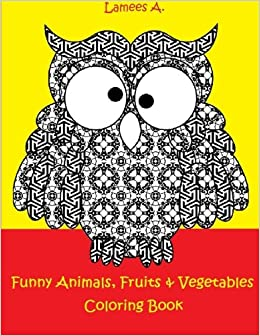 Funny Fruits Vegetables Animals Coloring Book For Kids Lamees A 9781519315151 Amazon Books