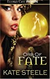 The Orb of Fate, Kate Steele, 1419955330