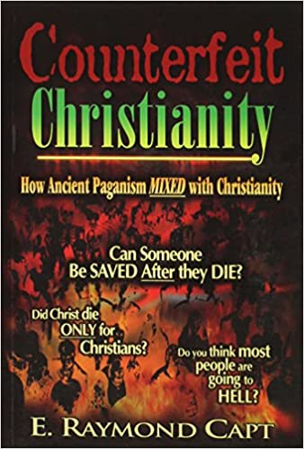 Counterfeit Christianity - How Ancient Paganism Mixed with Christianity