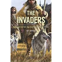 The Invaders – How Humans and Their Dogs Drove Neanderthals to Extinction