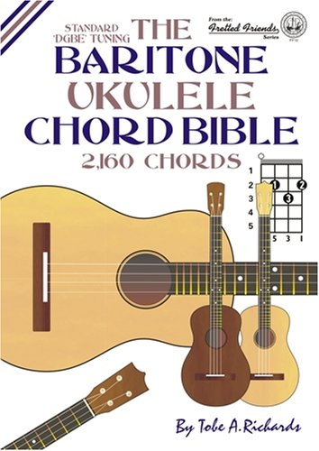 the baritone ukulele chord bible dgbe standard tuning 2 160 chords fretted friends series. Black Bedroom Furniture Sets. Home Design Ideas