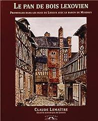 Le pan de bois lexovien : Promenade dans les rues de Lisieux avec le baron de Moidrey par Claude Lemaître