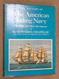 The History of The American Sailing Navy: The Ships and Their Developement