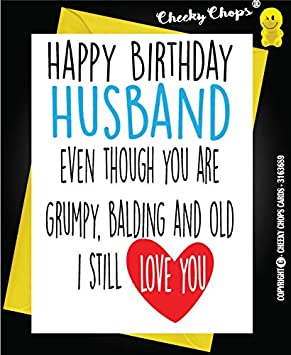 Funny Happy Birthday Greeting Card Husband Him Wife GRUMPY OLD BOLD