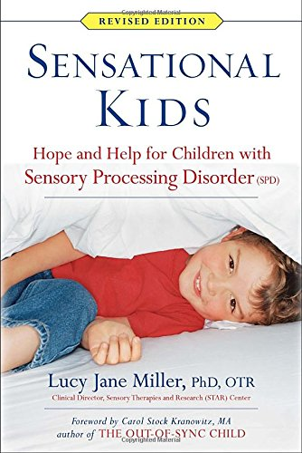 Download Sensational Kids: Hope and Help for Children with Sensory Processing Disorder (SPD)