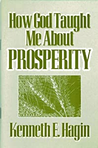 How god taught me about prosperity kenneth hagin