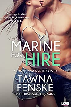 Marine for Hire (Front and Center series Book 1) by [Fenske, Tawna]