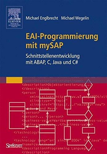 EAI - Programmierung mit mySAP. Schnittstellenentwicklung mit ABAP, C, Java und C Sharp