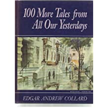100 More Tales from All Our Yesterdays