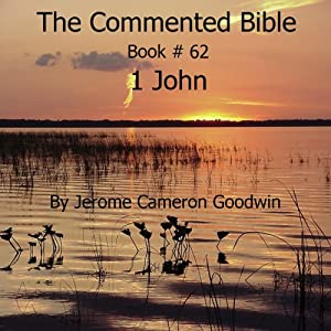 The Commented Bible: Book 62 - 1 John Audiobook