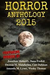 Horror Anthology 2015 (Moon Books Presents) (Volume 1) Paperback
