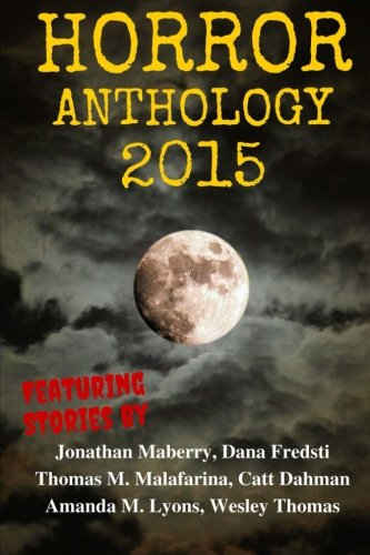 Horror Anthology 2015 (Moon Books Presents) (Volume 1)