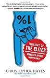 Twilight of the Elites, Christopher Hayes, 0307720462