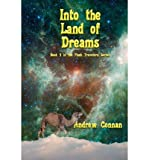 img - for [ { INTO THE LAND OF DREAMS: BOOK 3 IN THE FLASH TRAVELERS SERIES } ] by Connan, Andrew (AUTHOR) Feb-08-2011 [ Paperback ] book / textbook / text book