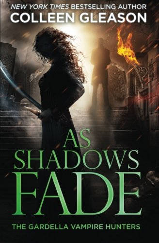 As Shadows Fade (The Gardella Vampire Hunters: Victoria) (Volume 5) (Victoria Gardella)