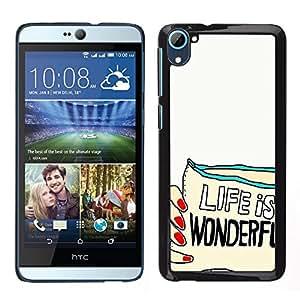 Dragon Case - FOR HTC Desire D826 - life is wonderful - Caja protectora de pl??stico duro de la cubierta Dise?¡Ào Slim Fit