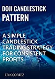 Doji Candlestick Pattern: A Simple Candlestick Trading Strategy for Consistent Profits