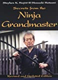 Secrets from the Ninja Grandmaster: Revised and Updated Edition