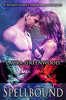 Spellbound: A Second Chance Paranormal Romance by [Greenwood, Laura]