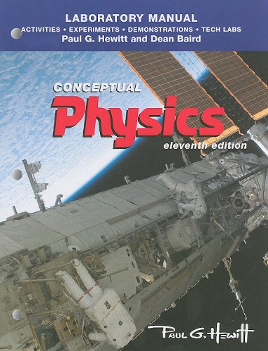 Laboratory Manual: Activities, Experiments, Demonstrations & Tech Labs for Conceptual Physics