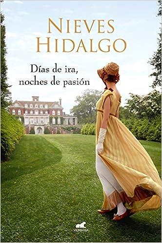 Días de ira, noches de pasión de Nieves Hidalgo