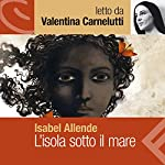 L'isola sotto il mare | Isabel Allende