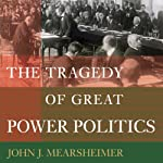 The Tragedy of Great Power Politics | John J. Mearsheimer