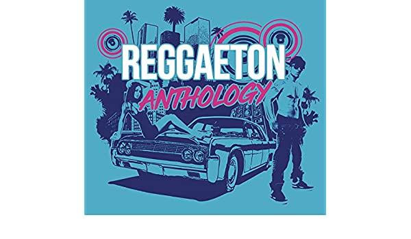 Reggaeton Anthology / Various: Zion & Lennox, Wlad Mc Feat. Jason ...