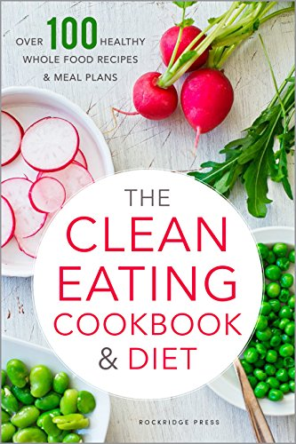 Clean Eating Cookbook & Diet: Over 100 Healthy Whole Food Recipes & Meal Plans [Rockridge Press] (Tapa Blanda)