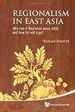 Regionalism in East Asia, Richard Pomfret, 9814304328