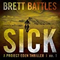 Sick: A Project Eden Thriller Audiobook by Brett Battles Narrated by MacLeod Andrews