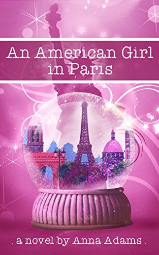 An American Girl in Paris: A Book For Teen Girls (English Edition)