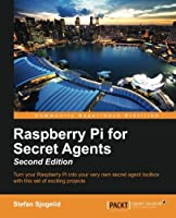 Raspberry Pi for Secret Agents, 2nd Edition