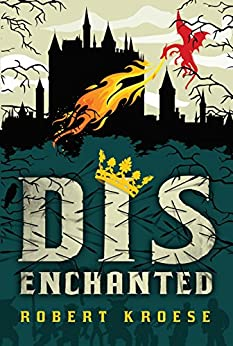 Disenchanted (Land of Dis Book 2) by [Kroese, Robert]