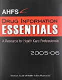 AHFS Drug Information Essentials 2005-2006, , 1585281182