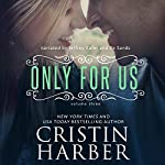 Only for Us: Volume 3 | Cristin Harber
