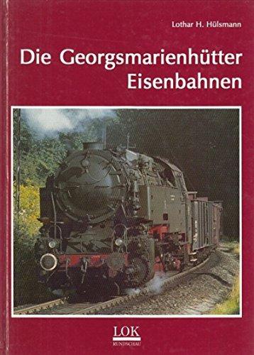 Die Georgsmarienhütter Eisenbahnen