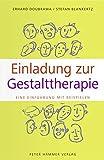 Einladung zur Gestalttherapie: Eine Einführung mit Beispielen. Ungekürzte Taschenbuch-Sonderausgabe